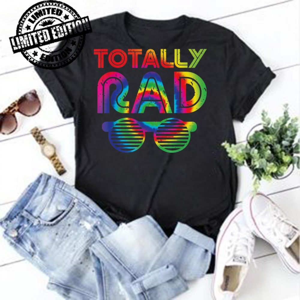 Totally Rad Tie Dye 1980's shirt