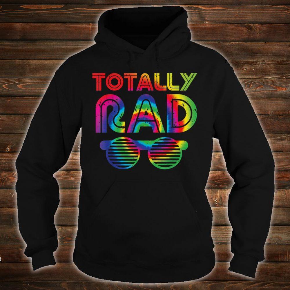 Totally Rad Tie Dye 1980's shirt hoodie