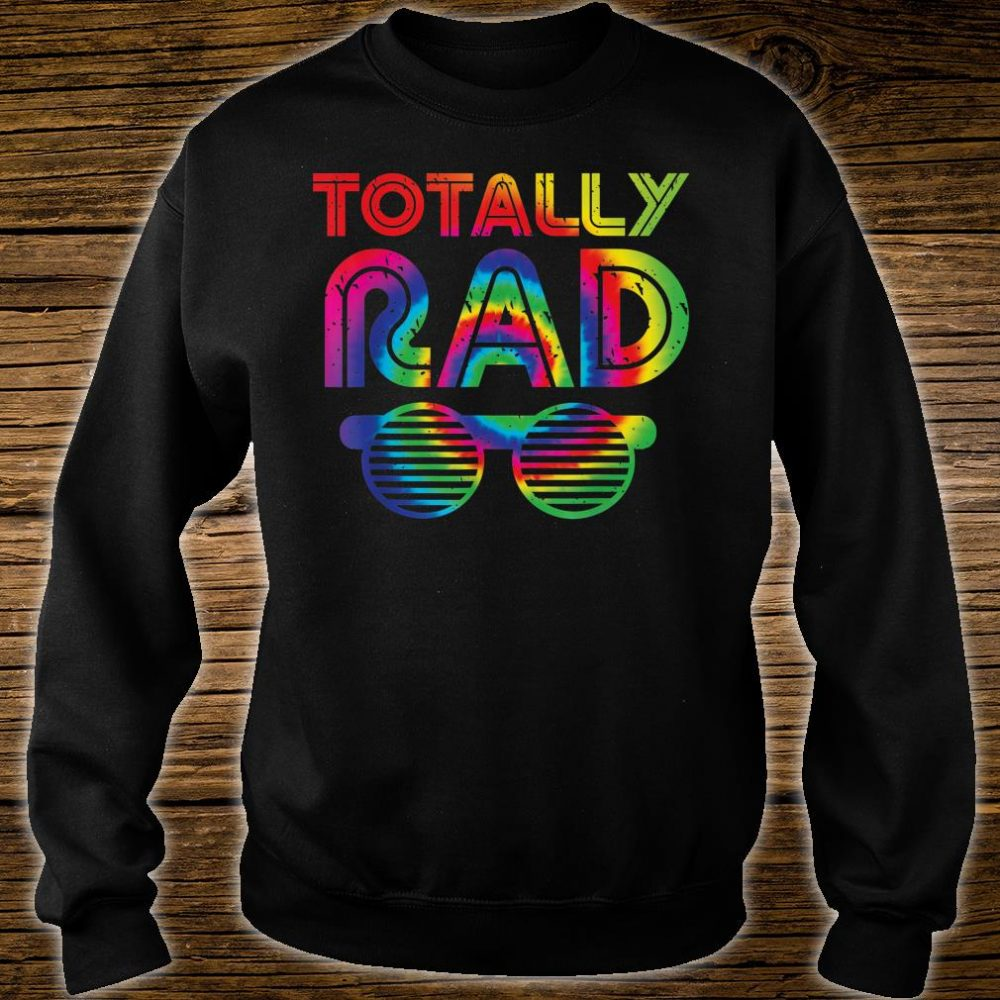 Totally Rad Tie Dye 1980's shirt sweater