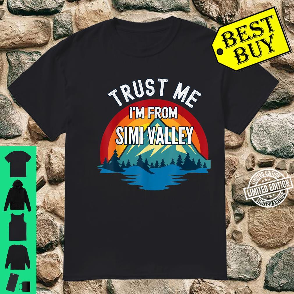 Trust Me I'm From Simi Valley Colorful Mountain Vintage Styl Shirt