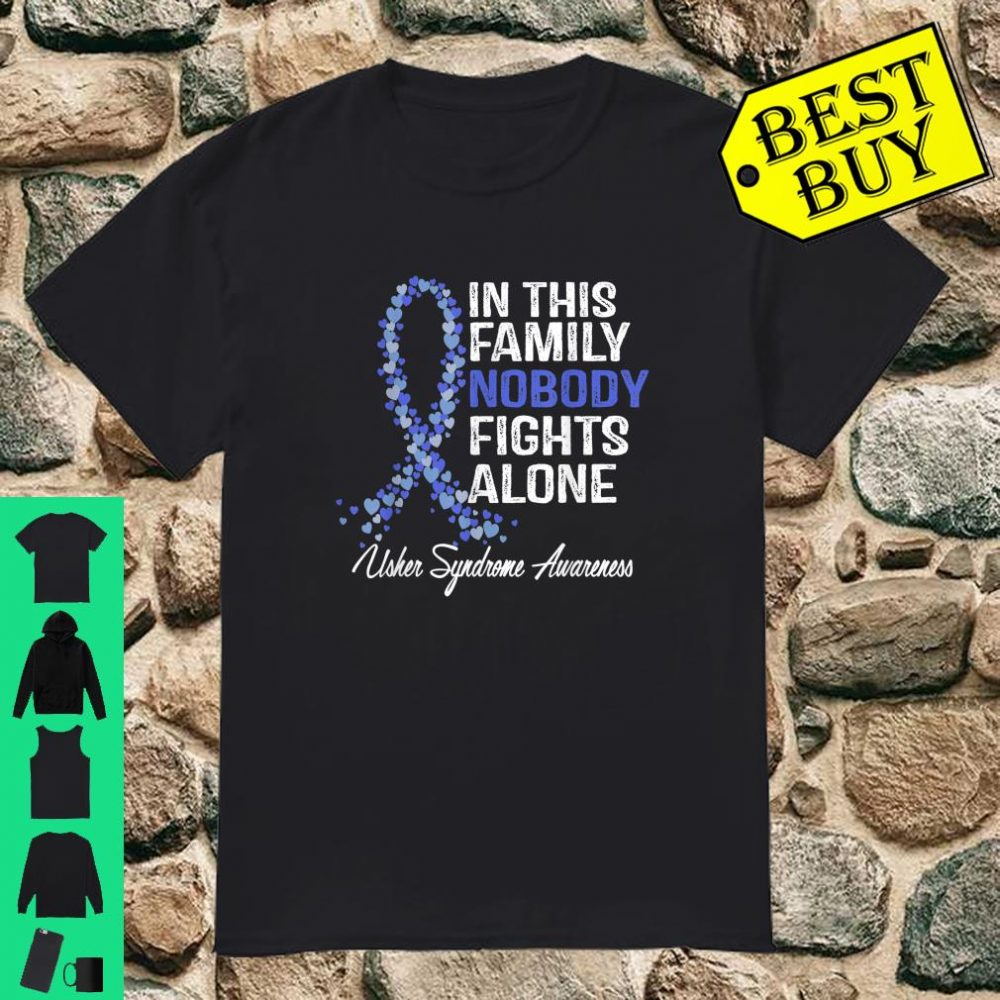 Usher Syndrome Awareness Nobody Fights Alone Shirt