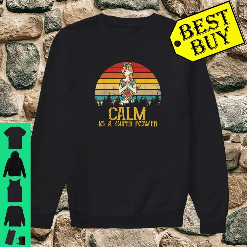 Vintage Retro Calm Is A Supper Power Yoga Tatto shirt sweater