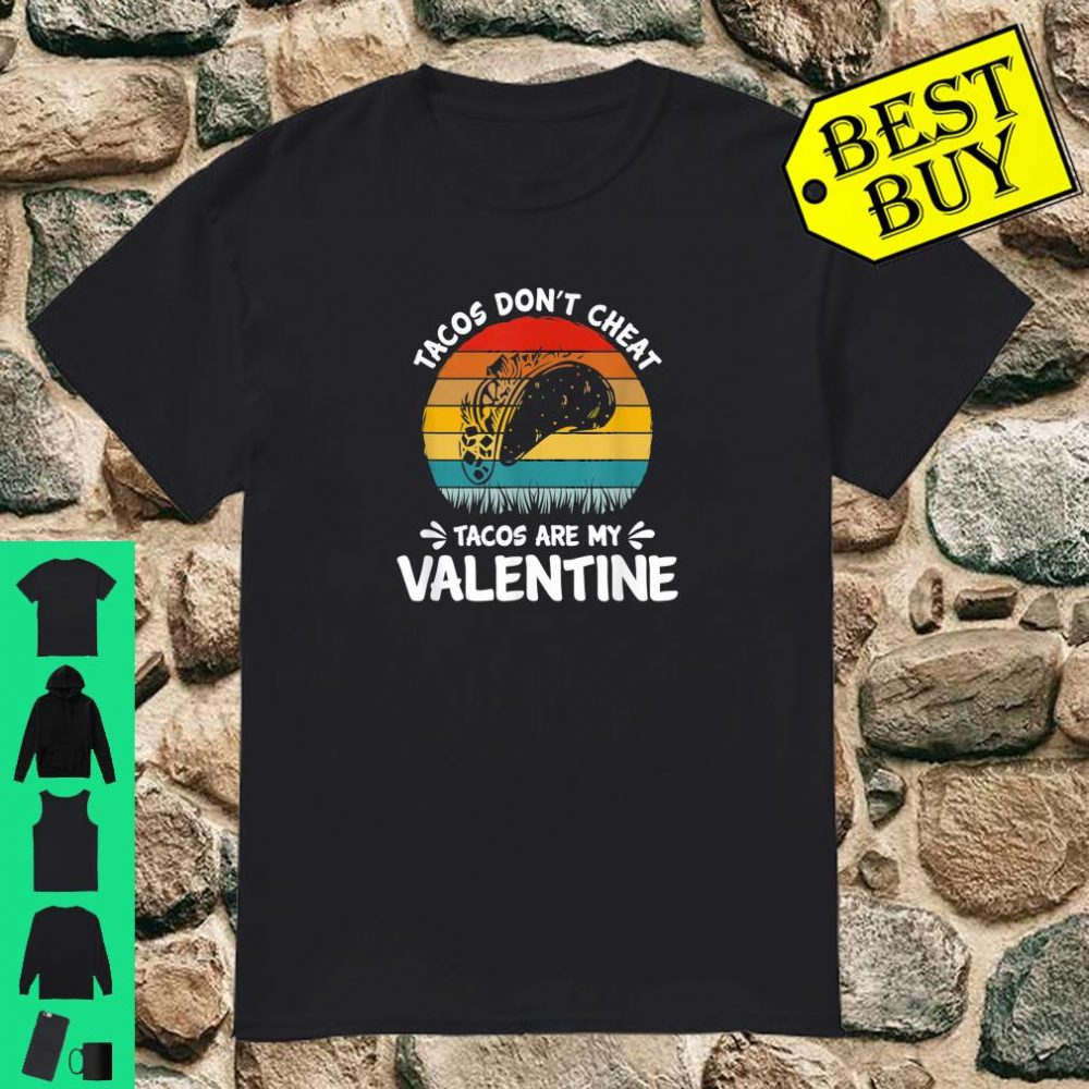 Vintage Tacos Don't Cheat Valentines Mexican Food Lovers shirt