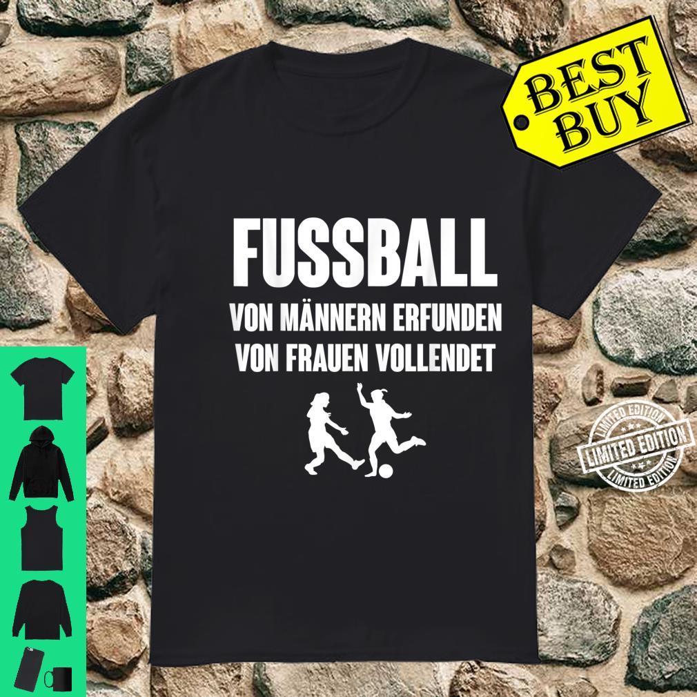 Von Frauen vollendet FußballFan Fun Fußball Shirt