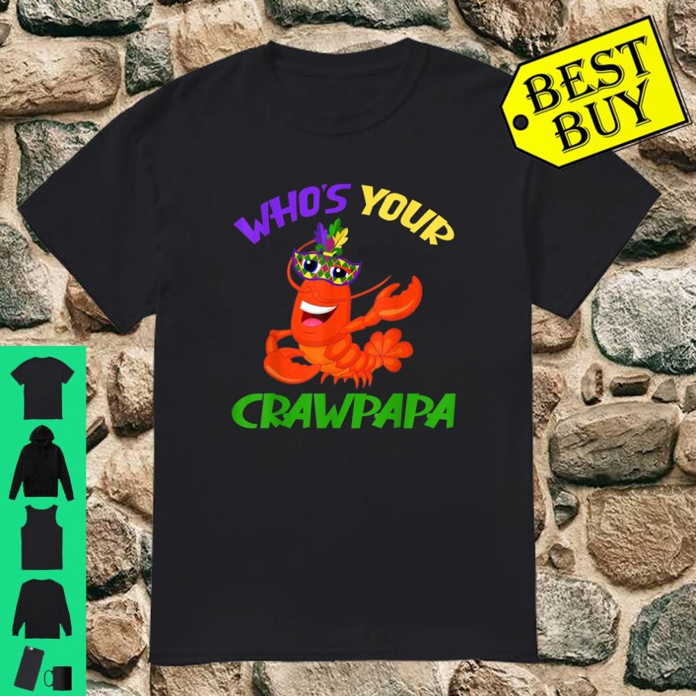 Who's Your Crawpapa Crawfish Carnival Mask Mardi Gras Gifts shirt
