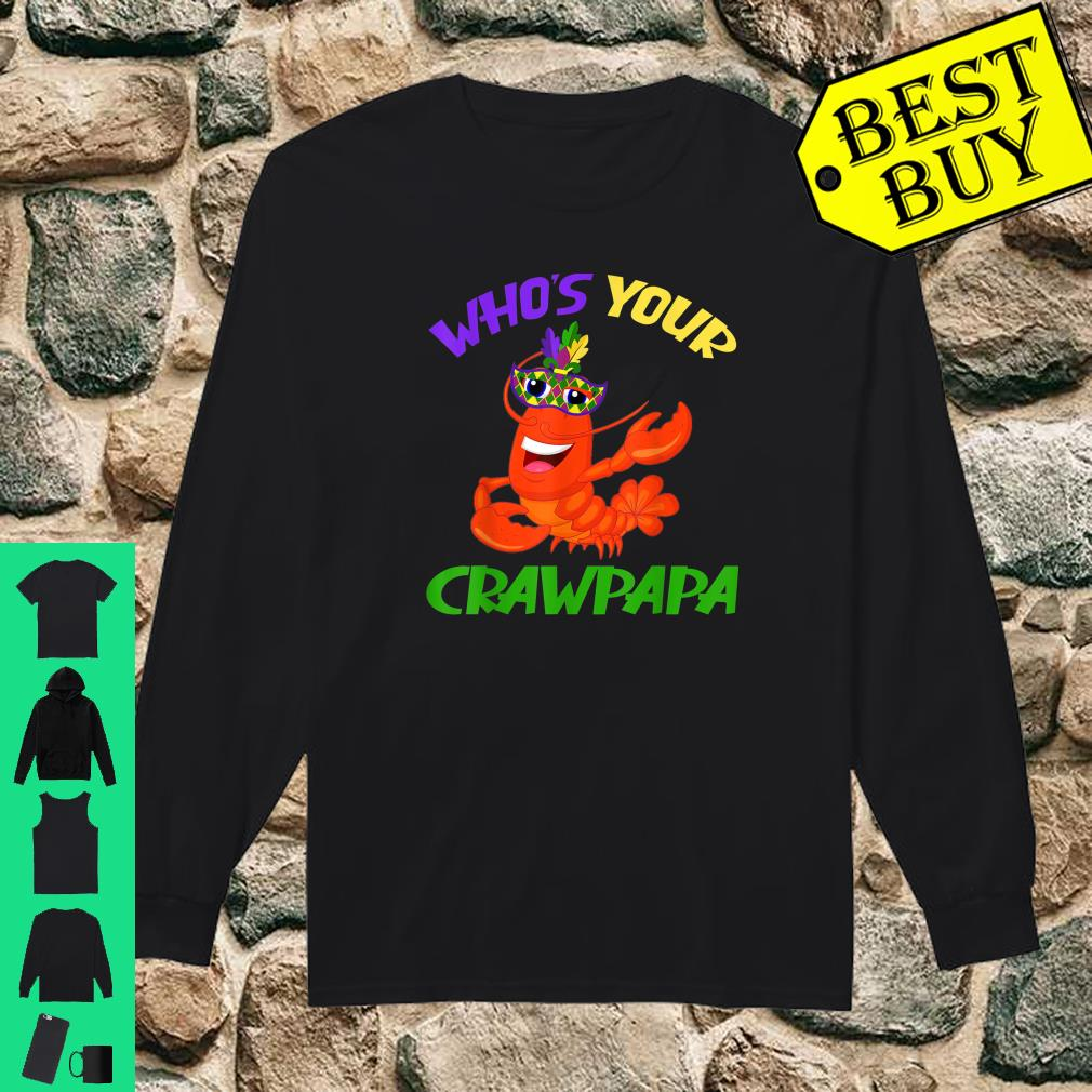 Who's Your Crawpapa Crawfish Carnival Mask Mardi Gras Gifts shirt long sleeved