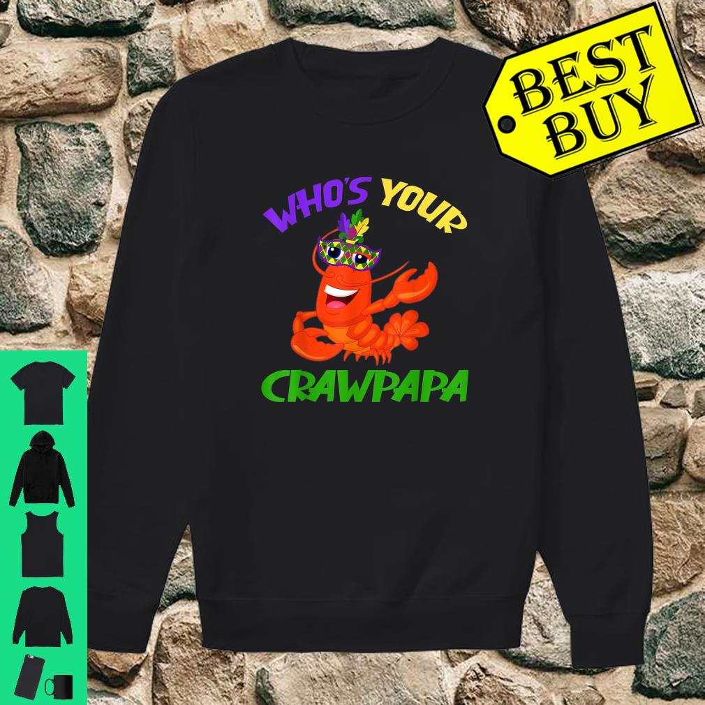 Who's Your Crawpapa Crawfish Carnival Mask Mardi Gras Gifts shirt sweater