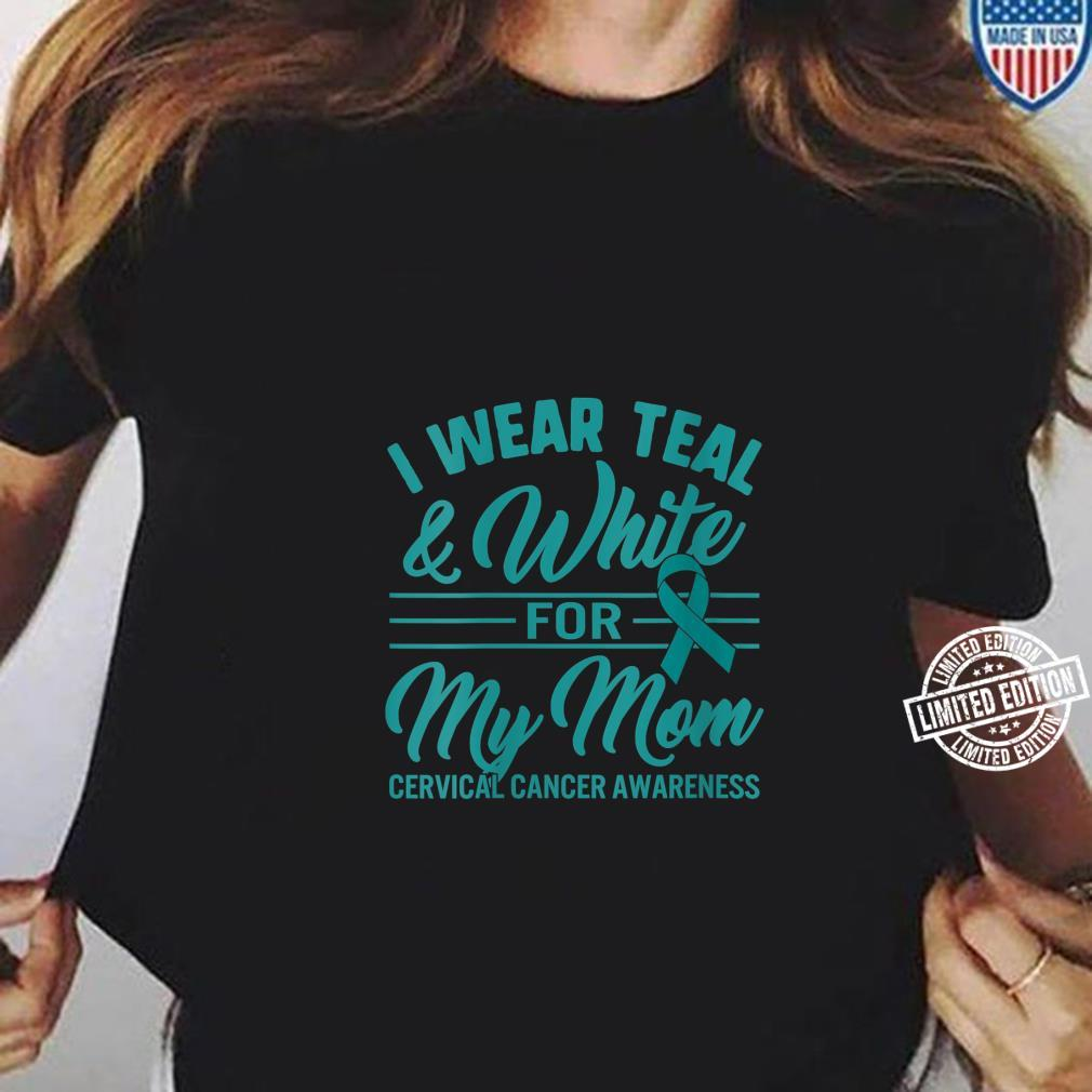 Womens Cervical Cancer Awareness I Wear Teal & White Ribbon For Mom Shirt ladies tee