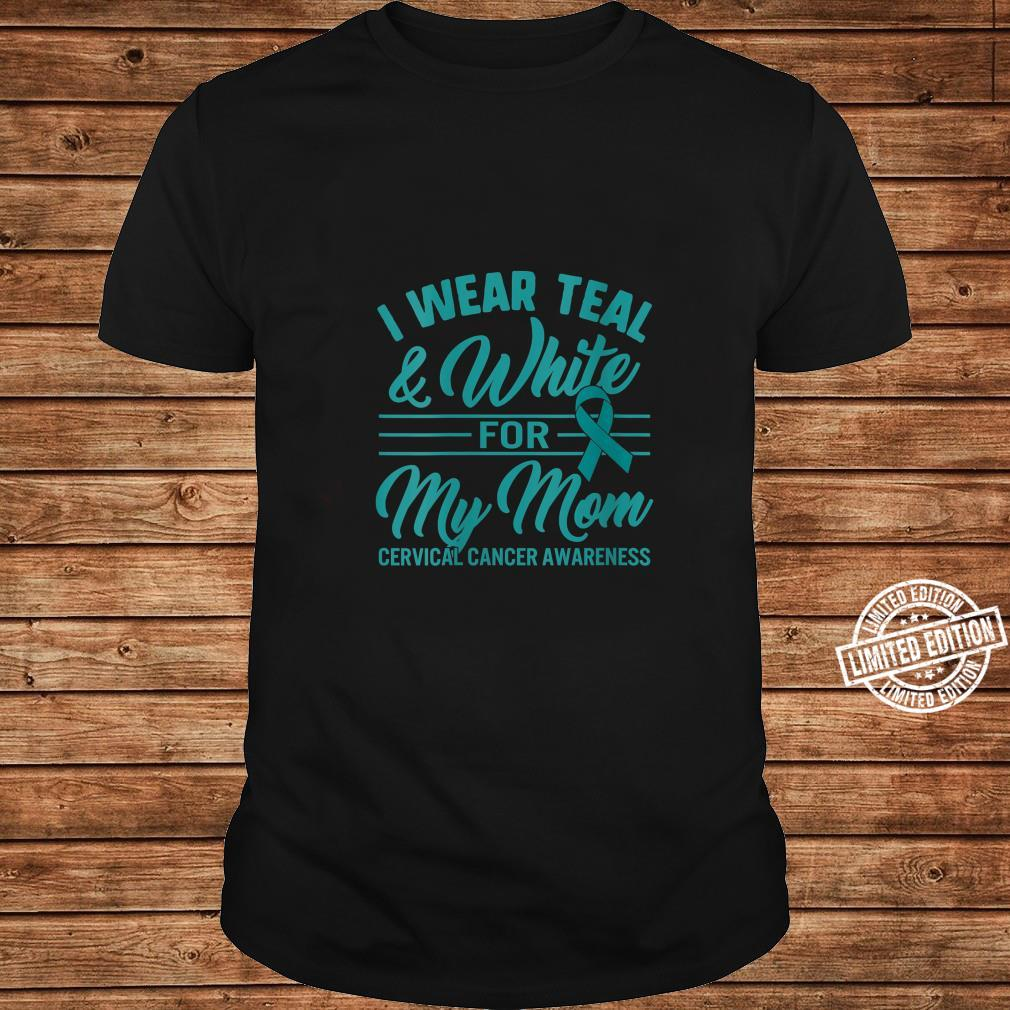 Womens Cervical Cancer Awareness I Wear Teal & White Ribbon For Mom Shirt long sleeved