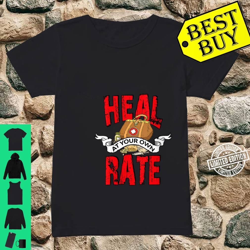 Womens Heart Bypass Surgery Recovery Heal at Your Own Rate Shirt ladies tee